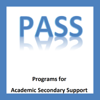 Programs for Academic Secondary Support (PASS)