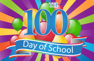 Monday, Feb. 12th is our 100th Day!