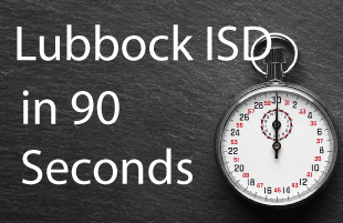 Lubbock ISD in 90 Seconds