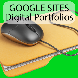 Digital Student Portfolios -  Google Sites