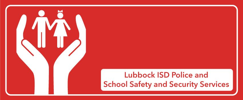Lubbock ISD Police and School Safety and Security Services