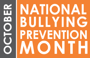 October is National Bullying Prevention Month...